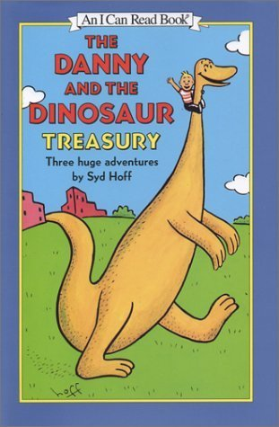 The Danny and the Dinosaur Treasury: Three Huge Adventures  by  Syd Hoff
