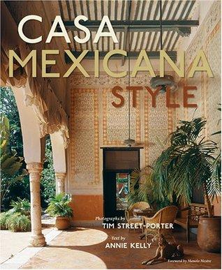 Casa Mexicana Style  by  Annie Kelly