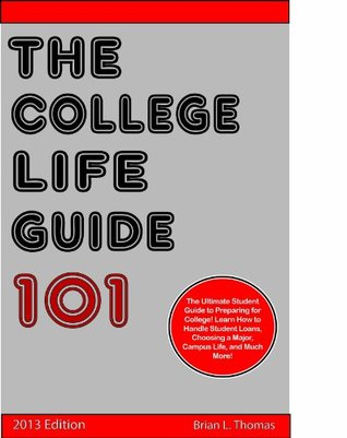 College Life Guide 101  by  Brian L. Thomas