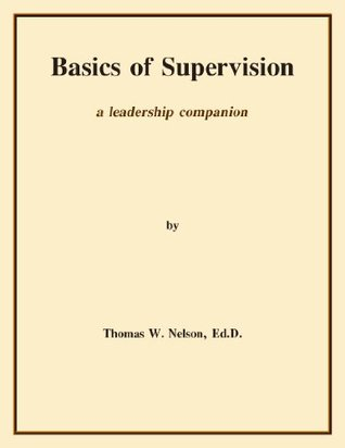 Basics of Supervision: a leadership companion Thomas Nelson Publishers