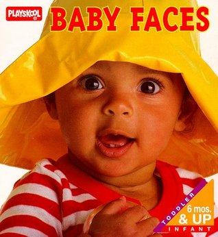 Baby Faces (Playskool Books)  by  Playskool