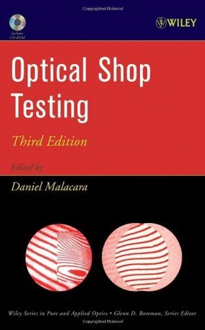 Optical Shop Testing (Wiley Series in Pure and Applied Optics)  by  Daniel Malacara
