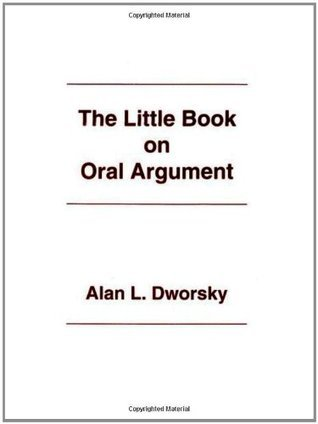 The Little Book on Oral Argument  by  Alan L. Dworsky