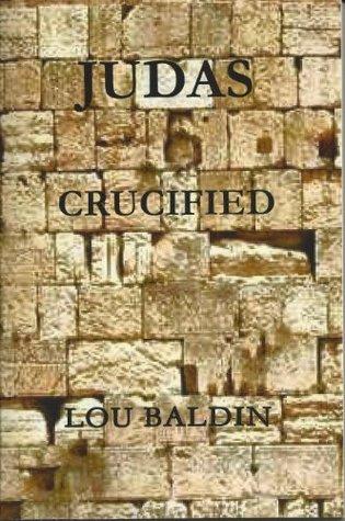 JUDAS CRUCIFIED  by  Lou Baldin