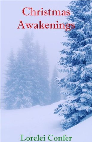 CHRISTMAS AWAKENINGS  by  Lorelei Confer