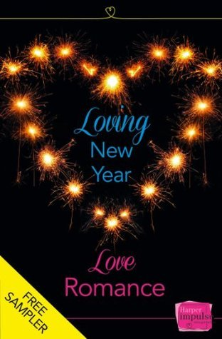Loving New Year, Love Romance (A Free Sampler): HarperImpulse Romance  by  Lisa  Fox