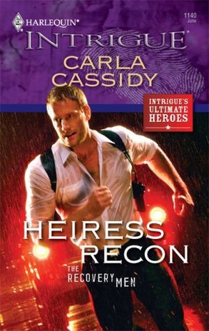 Heiress Recon (Recovery Men, #2)  by  Carla Cassidy