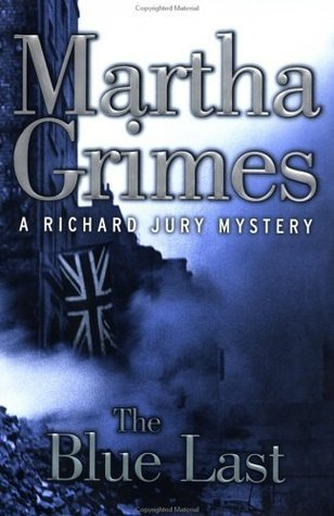 The Blue Last: A Richard Jury Mystery Martha Grimes