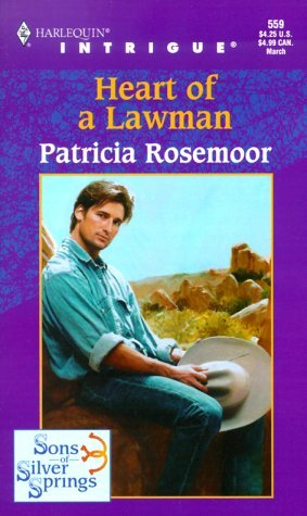 Heart Of A Lawman (Sons Of Silver Springs) (Harlequin Intrigue #559) Patricia Rosemoor