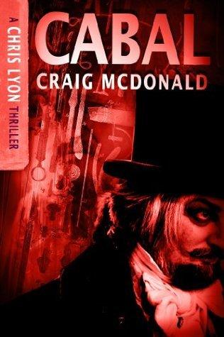 Cabal (The Chris Lyon Thriller Series) Craig McDonald