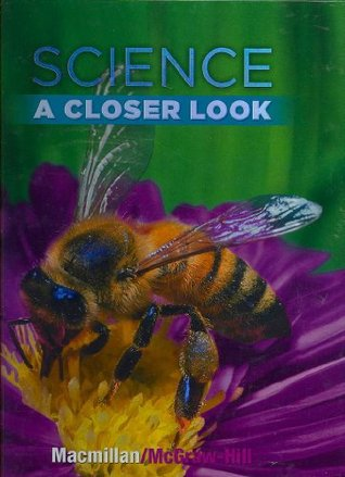 Science - Grade 2: A Closer Look  by  Macmillan/McGraw-Hill