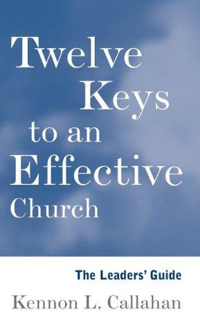 The Twelve Keys Leaders Guide  by  Kennon L. Callahan