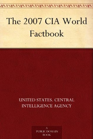 The 2007 CIA World Factbook United States. Central Intelligence Agency