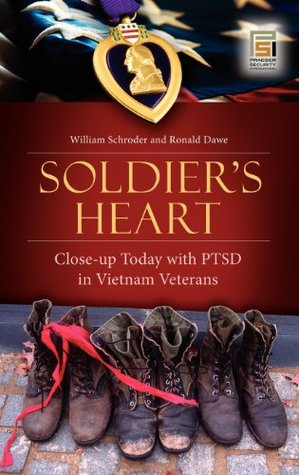 Soldiers Heart: Close-Up Today with PTSD in Vietnam Veterans  by  William Schroder
