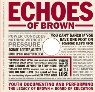 Echoes of Brown: Youth Documenting and Performing the Legacy of Brown V. Board of Education with DVD (Teaching for Social Justice Series)  by  Michelle Fine
