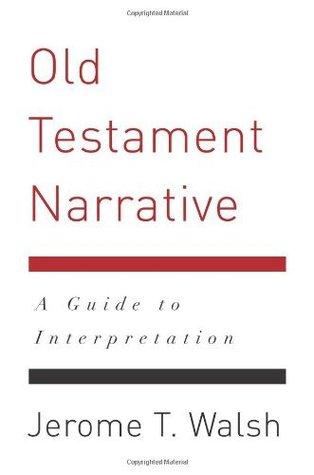 Old Testament Narrative Jerome T. Walsh