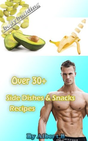 Over 30 Side Dishes & Snacks Recipes - Simple and fast!  by  Albert B