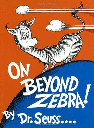 On Beyond Zebra!  by  Dr. Seuss