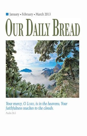 Our Daily Bread January/February/March 2013 - Enhanced Edition RBC Ministries