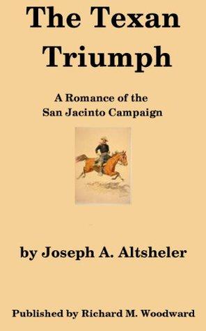 The Texan Triumph (Texan Series)  by  Joseph Alexander Altsheler