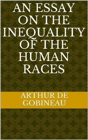 An Essay on the Inequality of the Human Races  by  Joseph-Arthur de Gobineau