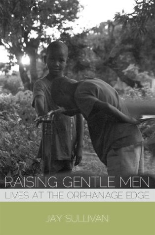 Raising Gentle Men  by  Jay Sullivan