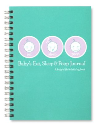 Babys Eat, Sleep & Poop Journal, Log Book  by  Sandra Kosak