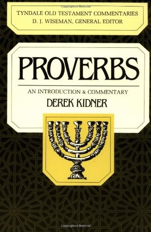 Proverbs: An Introduction & Commentary  by  Derek Kidner