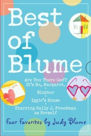 Best of Blume: Are You There God? Its Me, Margaret/Blubber/Iggies House/Starring Sally J. Freedman As Herself Judy Blume