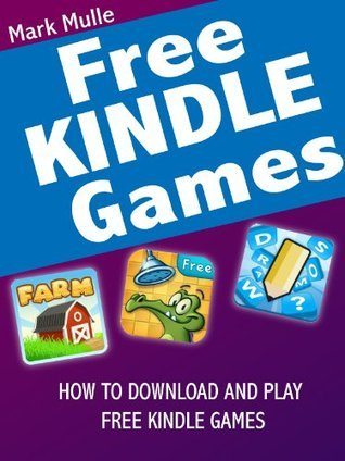 Free Games on Kindle - for Kindle Fire  by  Mark Mulle
