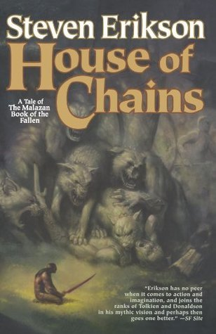 House of Chains (The Malazan Book of the Fallen, #4) Steven Erikson