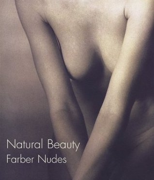 Natural Beauty: Farber Nudes  by  Robert Farber