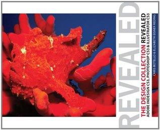 Design Collection Revealed: Adobe InDesign CS3, Photoshop CS3 & Illustrator CS3 (Revealed  by  Chris Botello