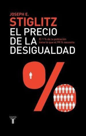 El precio de la desigualdad (The Price of Inequality)  by  Joseph E. Stiglitz
