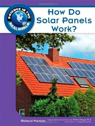 How Do Solar Panels Work? Richard Hantula