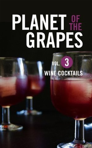 Wine Cocktails (Planet of the Grapes, #3) Jason Wilson