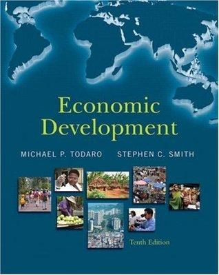 Economic Development (10th Edition)  by  Michael P. Todaro