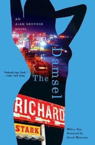 The Damsel: An Alan Grofield Novel Richard Stark