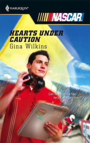 Hearts Under Caution (Harlequin NASCAR, #1) Gina Wilkins