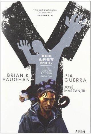 Y: The Last Man, Book 1, Deluxe Edition Brian K. Vaughan
