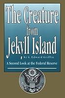 Những Âm Mưu Từ Đảo Jekyll - Nhận Diện Cục Dự Trữ Liên Bang  by  G. Edward Griffin