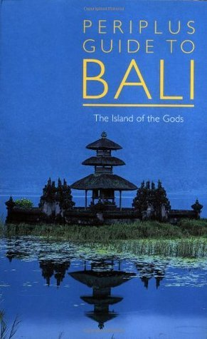 Periplus Guide to Bali: The Island of the Gods  by  Periplus Editors