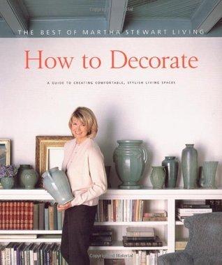 How to Decorate: The Best of Martha Stewart Living  by  Martha Stewart