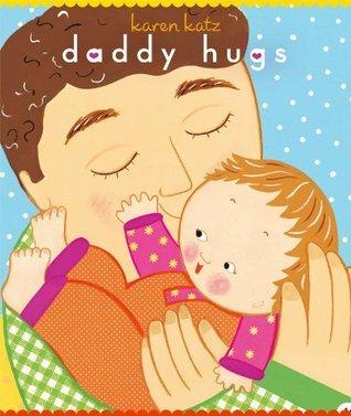 Daddy Hugs Karen Katz