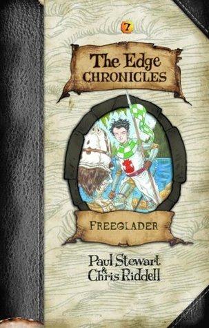 Edge Chronicles 7: Freeglader  by  Paul Stewart