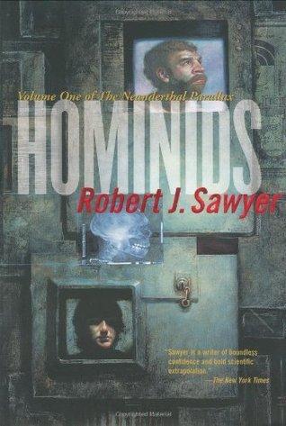 Hominids (Neanderthal Parallax, #1)  by  Robert J. Sawyer