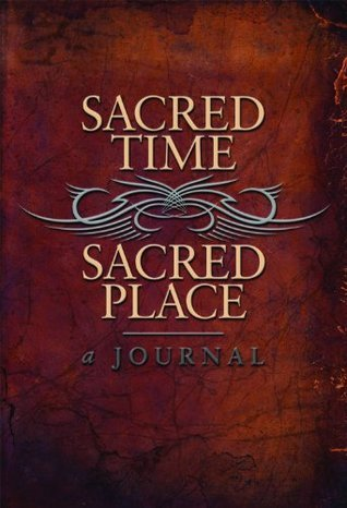 Sacred Time-Sacred Place. A Journal Patricia King