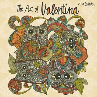 The Art of Valentina 2014 Wall Calendar  by  Valentina Ramos