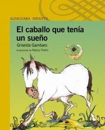 El caballo que tenía un sueño  by  Griselda Gambaro