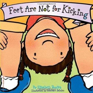 Feet Are Not for Kicking (Ages 0-3) (Best Behavior Series) Elizabeth Verdick